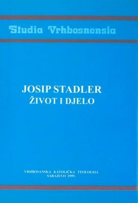 Josip Stadler, život i djelo.