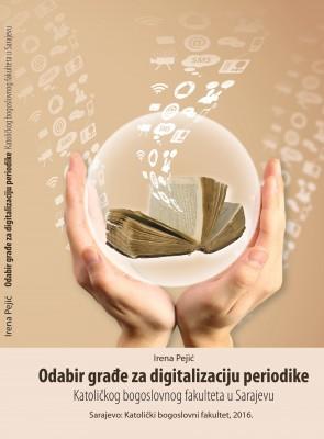 Odabir građe za digitalizaciju periodike Katoličkog bogoslovnog fakulteta  u Sarajevu